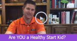 Dentist Greenville - Dr. Palmer on Are YOU a Healthy Start Kid?