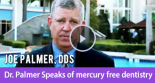 Dr. Palmer Speaks of mercury free dentistry